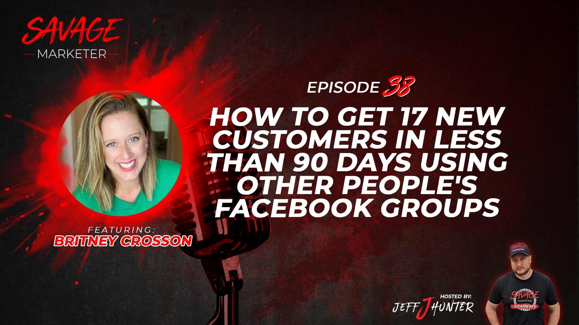 How To Get 17 New Customers In Less Than 90 Days Using Other People's Facebook Groups featuring Britney Crosson