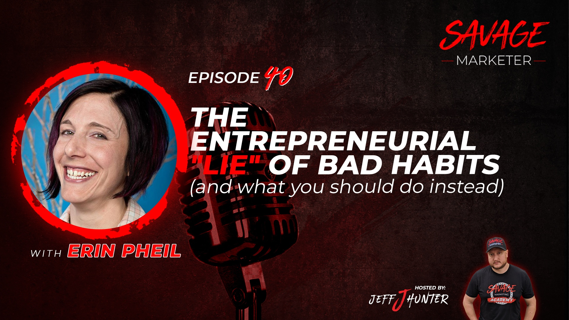 "The Entrepreneurial ""Lie"" Of Bad Habits (and what you should do instead) with Erin Pheil"