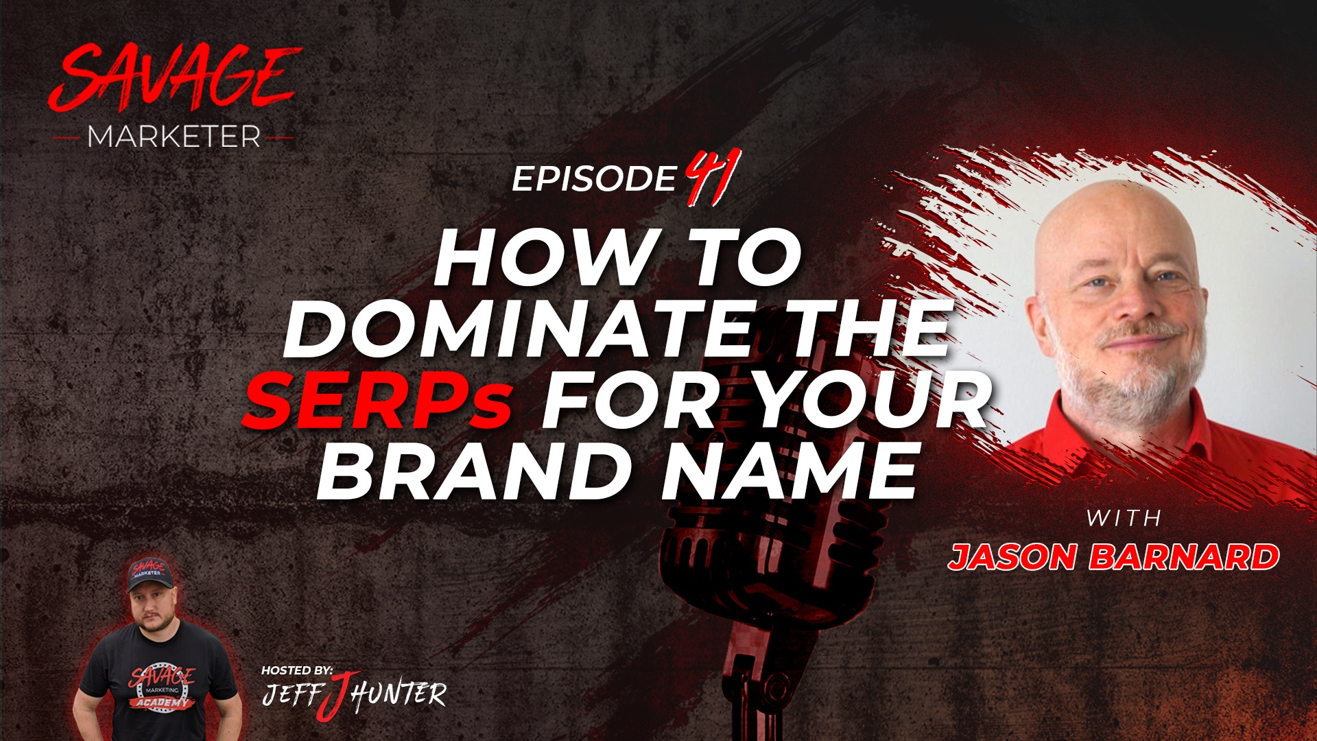 How to Dominate The SERPS For Your Brand Name with Jason Barnard