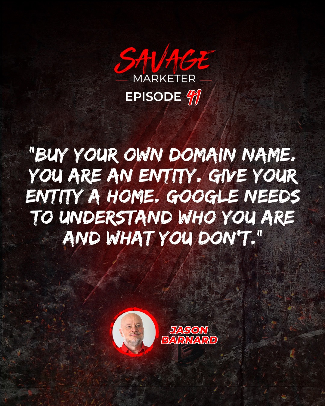 41: How To Dominate The SERPs For Your Brand Name with Jason Barnard