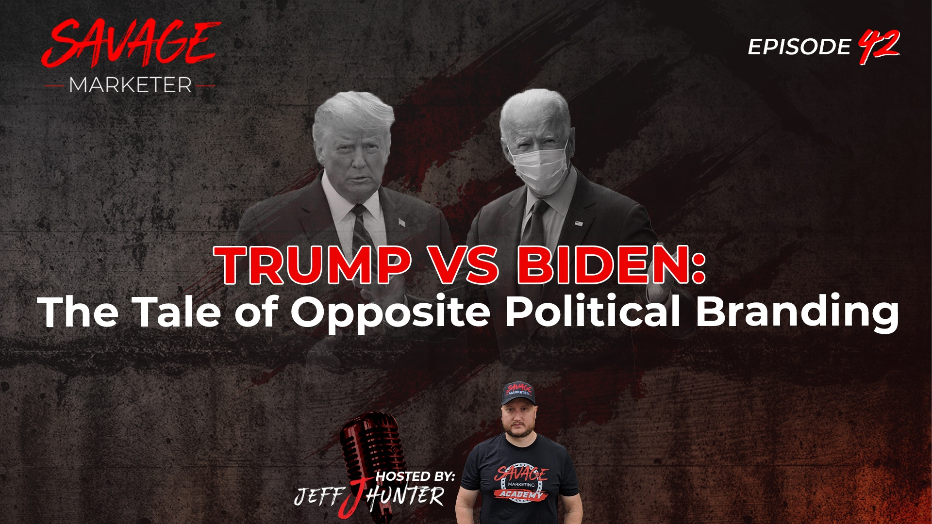 42: Trump vs Biden: The Tale of Opposite Political Branding