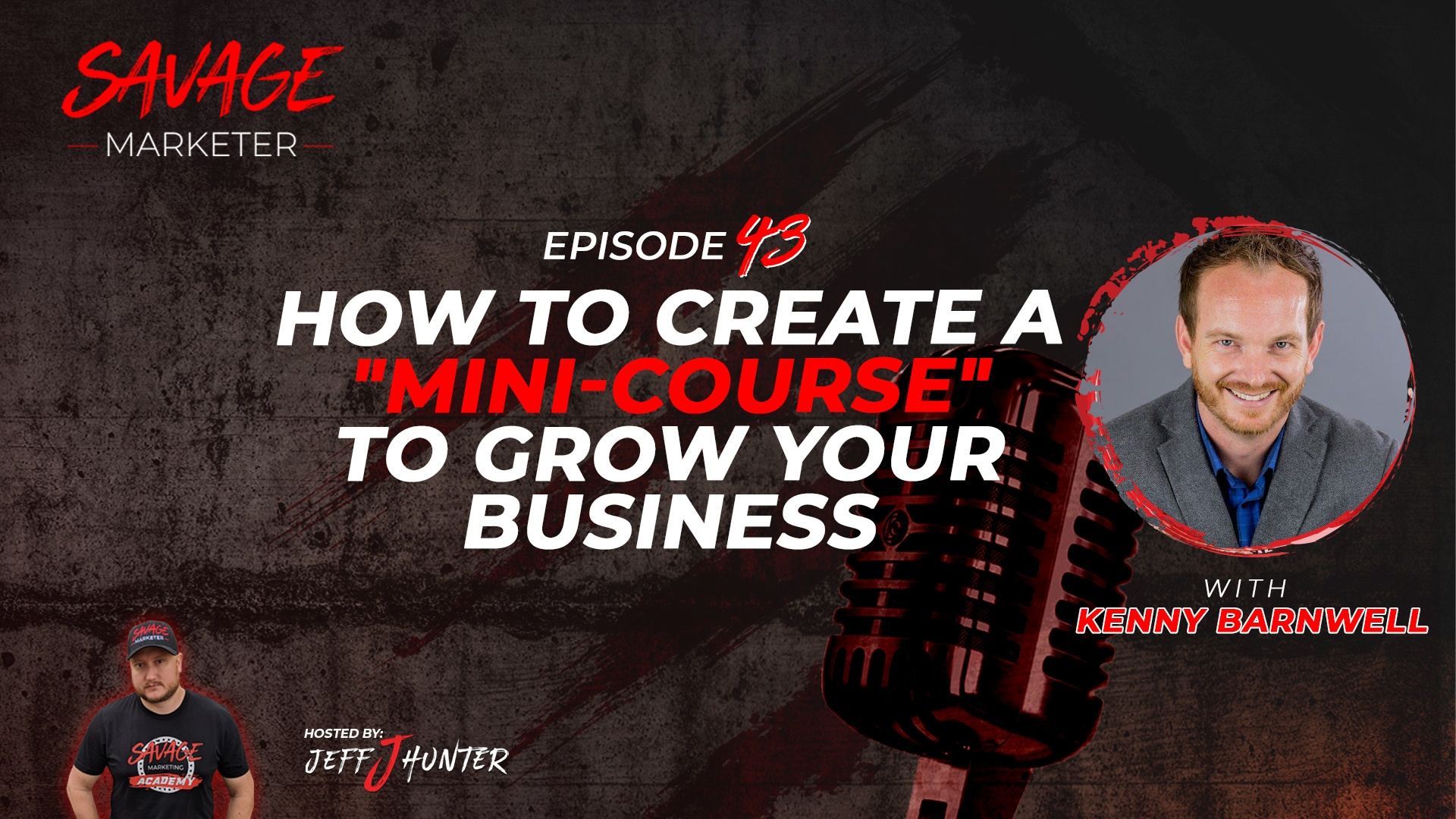 """How To Create A """"Mini-Course"""" To Grow Your Business with Kenny Barnwell"""