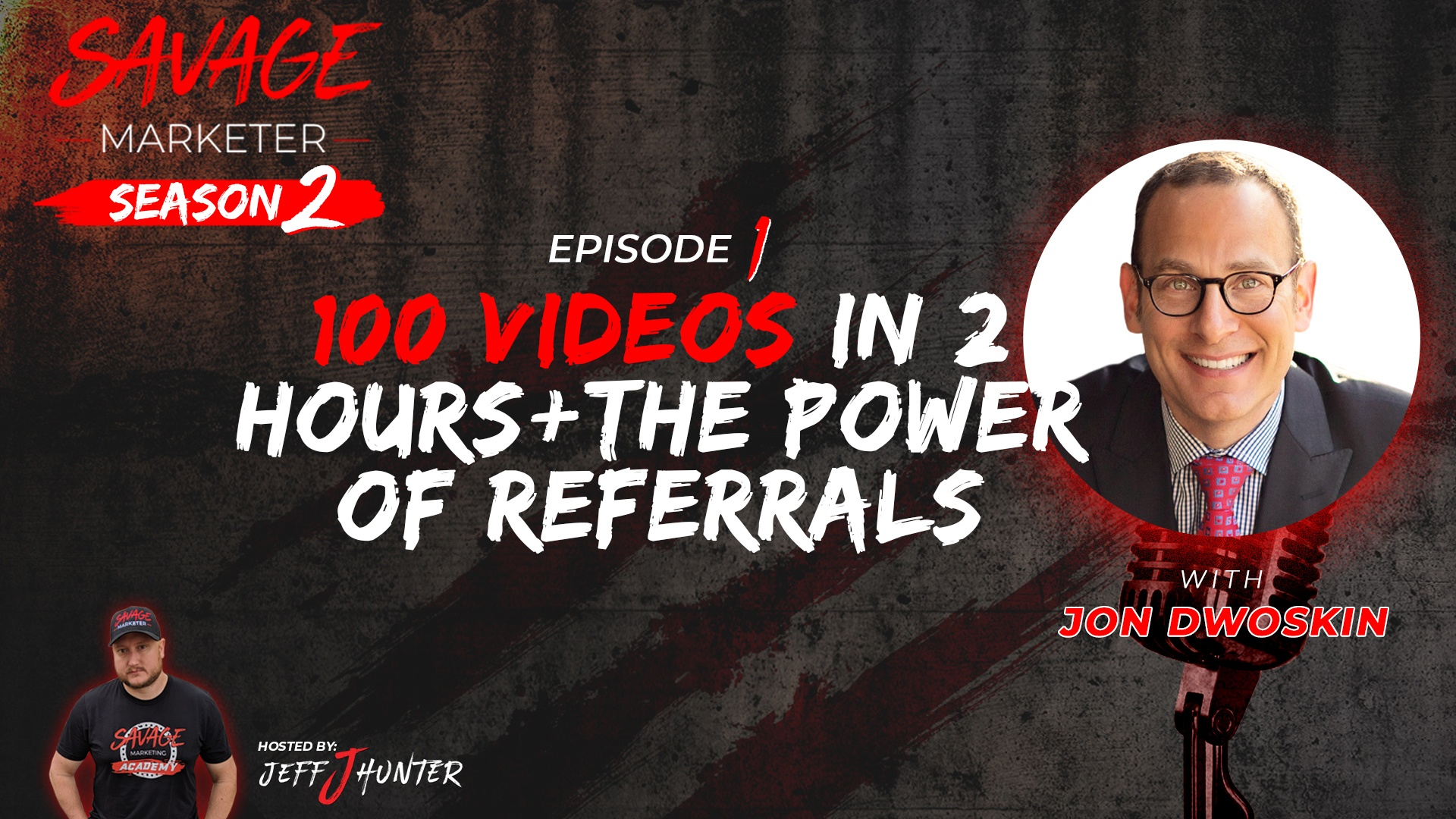100 Videos in 2 Hours + The Power of Referrals with Jon Dwoskin